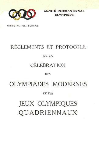 Règlements et protocole de la célébration des olympiades modernes et des Jeux olympiques quadriennaux / Comité International Olympique | International Olympic Committee