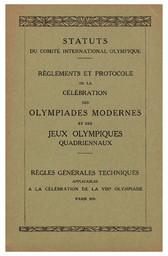 Statuts du Comité International Olympique : règlements et protocole de la célébration des Olympiades modernes et des Jeux Olympiques quadriennaux ; : règles générales techniques applicables à la célébration de la VIIIe Olympiade Paris 1924 | Comité international olympique