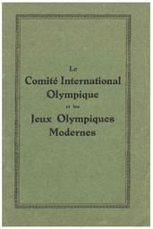 Le Comité International Olympique et les Jeux Olympiques modernes / Comité International Olympique   International Olympic Committee