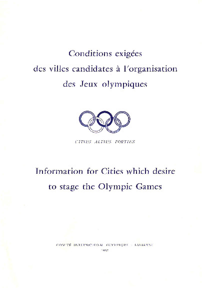 Conditions exigées des villes candidates à l'organisation des Jeux Olympiques = Information for cities which desire to stage the Olympic Games / Comité International Olympique | Comité international olympique