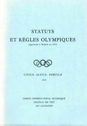 Statuts et règles olympiques : approuvés à Munich en 1972 / Comité International Olympique | International Olympic Committee