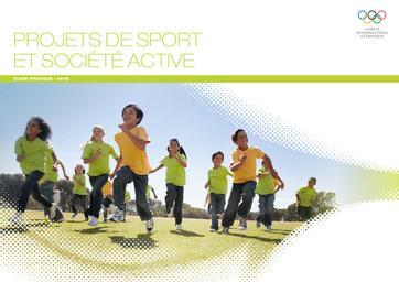 Projets de sport et société active : guide pratique - 2015 / Comité International Olympique | International Olympic Committee