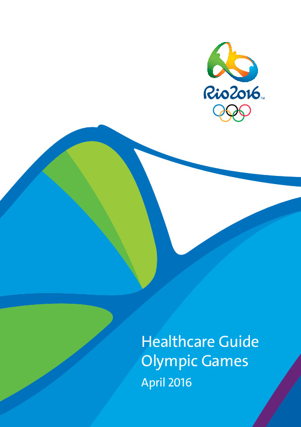 Healthcare guide : Olympic Games Rio 2016 / Organising Committee for the Olympic and Paralympic Games in Rio in 2016 | Jeux olympiques d'été. Comité d'organisation. 31, 2016, Rio de Janeiro