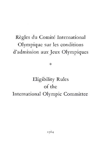 Règles du Comité International Olympique sur les conditions d'admission aux Jeux Olympiques = Eligibility rules of the International Olympic Committee | Comité international olympique