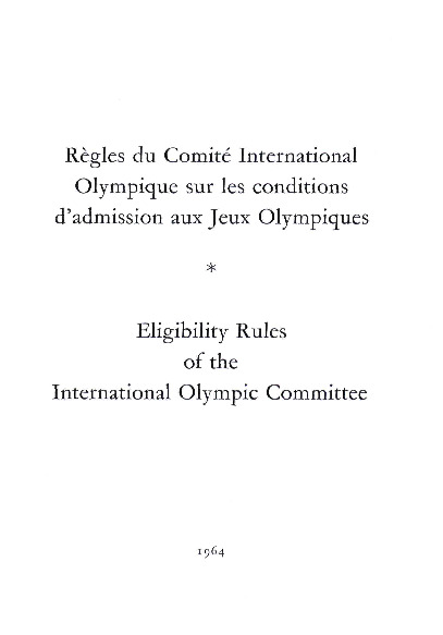 Règles du Comité International Olympique sur les conditions d'admission aux Jeux Olympiques = Eligibility rules of the International Olympic Committee | International Olympic Committee