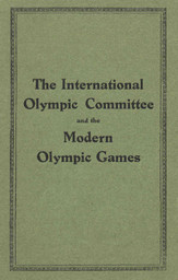 The International Olympic Committee and the Modern Olympic Games / International Olympic Committee | Comité international olympique