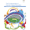 The fundamentals of Olympic values education : a sports-based programme / International Olympic Committee | Comité international olympique