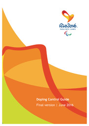 Doping control guide : Rio 2016 Paralympic Games / Organising Committee for the Olympic and Paralympic Games in Rio in 2016 | Jeux olympiques d'été. Comité d'organisation. 31, 2016, Rio de Janeiro