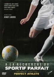 A la recherche du sportif parfait = The quest for the perfect athlete / un film de Benoît Laborde | Laborde, Benoît