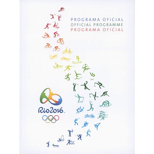 Programa oficial : Rio 2016 = Official programme : Rio 2016 = Programa oficial : Rio 2016 / Rio 2016 Organising Committee for the Olympic and Paralympic Games in Rio in 2016 | Summer Olympic Games. Organizing Committee. 31, 2016, Rio de Janeiro