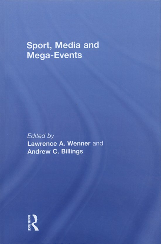 Sport, media and mega-events / ed. by Lawrence A. Wenner... [et al.] | Wenner, Lawrence A