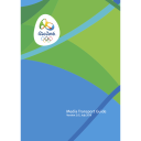 Media transport guide : Rio 2016 / Rio 2016 Organising Committee for the Olympic and Paralympic Games | Jeux olympiques d'été. Comité d'organisation. 31, 2016, Rio de Janeiro