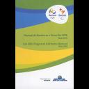 Manual de bandeiras e hinos Rio 2016 = Rio 2016 flags and anthems manual / Comitê Organizador dos Jogos Olímpicos e Paralímpicos Rio 2016 |
