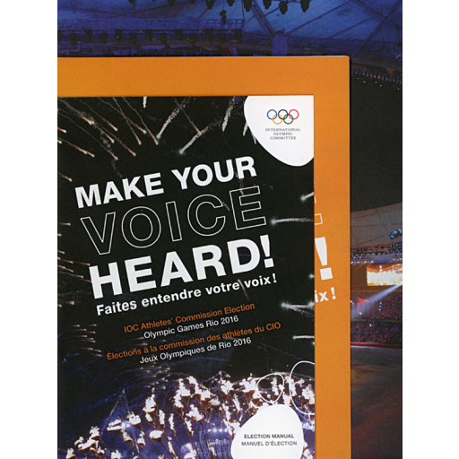 Make your voice heard ! : IOC Athletes' Commission Election Olympic Games Rio 2016 : election manual = Faites entendre votre voix ! : élections à la commission des athlètes du CIO, Jeux Olympiques de Rio 2016 : manuel d'élection / International Olympic Committee, IOC Athletes' Commission | International Olympic Committee. Athletes' Commission