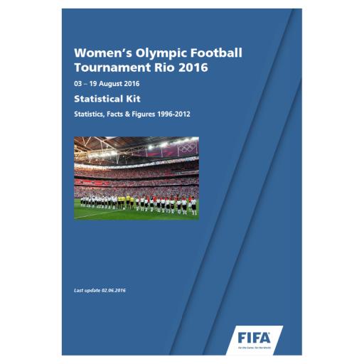 Women's Olympic football tournament Rio 2016 : 03-19 August 2016 : statistical kit : statistics, facts & figures 1996-2012 / FIFA | Fédération internationale de football association
