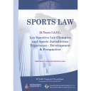 Sports law : 22 years I.A.S.L : Lex Sportiva - Lex Olympica and sports juridiction experience - development and perspective : 20th IASL Congress Proceedings, Athens 2014 / ed. by Dimitrios P. Panagiotopoulos | Association international de droit du sport. Congrès. 20, Athènes, 2014