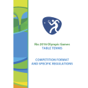 Table tennis competition format and specific regulations : Rio 2016 Olympic Games / International Table Tennis Federation | Fédération internationale de tennis de table