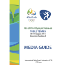 Rio 2016 Olympic Games table tennis media guide : 06-17 August 2016 : Riocentro Pavilion 3 / International Table Tennis Federation | Fédération internationale de tennis de table