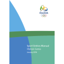 Sport entries manual Olympic Games : Rio 2016 / Rio 2016 Organising Committee for the Olympic and Paralympic Games | Jeux olympiques d'été. Comité d'organisation. 31, 2016, Rio de Janeiro