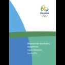 Manual de inscrições esportivas Jogos Olímpicos  : Rio 2016 / Comitê Organizador dos Jogos Olímpicos e Paralímpicos Rio 2016 | Jeux olympiques d'été. Comité d'organisation. 31, 2016, Rio de Janeiro