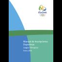 Manual de inscripciones deportivas Juegos Olímpicos : Rio 2016 / Comité Organizador de los Juegos Olímpicos y Paralímpicos Rio 2016 | Jeux olympiques d'été. Comité d'organisation. 31, 2016, Rio de Janeiro