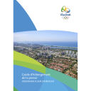 Guide d'hébergement de la presse : Rio 2016 / Comité Organisateur des Jeux Olympiques et Paralympiques de Rio 2016 | Jeux olympiques d'été. Comité d'organisation. 31, 2016, Rio de Janeiro