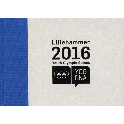 Go beyond. Create tomorrow. : historia om Lillehammer 2016 Youth Olympic Games / 2016 Lillehammer Youth Olympic Games Organising Committee   Vikøren, Magne