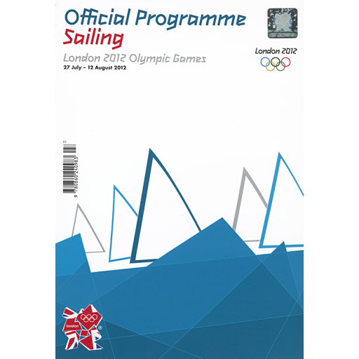 Official sailing programme : London 2012 Olympic Games : 27 July - 12 August 2012 / The London Organising Committee of the Olympic Games and Paralympic Games | Summer Olympic Games. Organizing Committee. 30, 2012, London