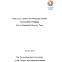 Fundamental principles for the sustainable sourcing code : Tokyo 2020 Olympic and Paralympic Games / The Tokyo Organising Committee of the Olympic and Paralympic Games | Jeux olympiques d'été. Comité d'organisation. 32, 2020, Tokyo