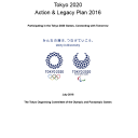 Tokyo 2020 action and legacy plan 2016 : participating in the Tokyo 2020 Games, connecting with tomorrow / The Tokyo Organising Committee of the Olympic and Paralympic Games | Jeux olympiques d'été. Comité d'organisation. 32, 2020, Tokyo