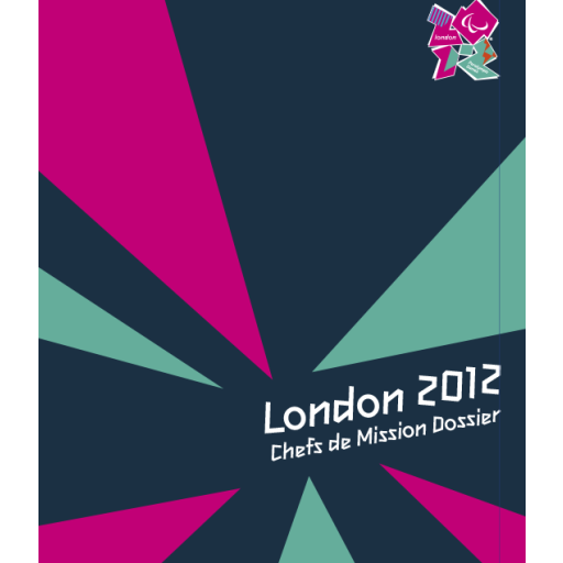 Chefs de mission dossier : London 2012 / London 2012 Organising Committee for the Olympic and Paralympic Games | Summer Olympic Games. Organizing Committee. 30, 2012, London