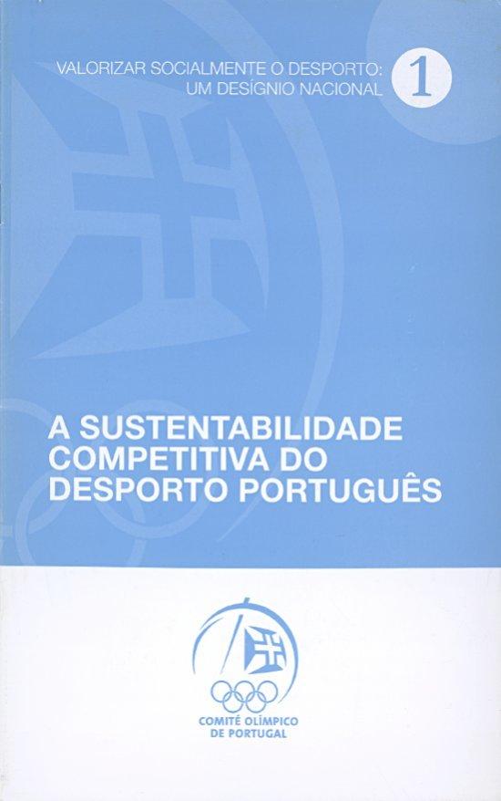 A sustentabilidade competitiva do desporto português / Comité Olímpico de Portugal | Comité Olímpico de Portugal
