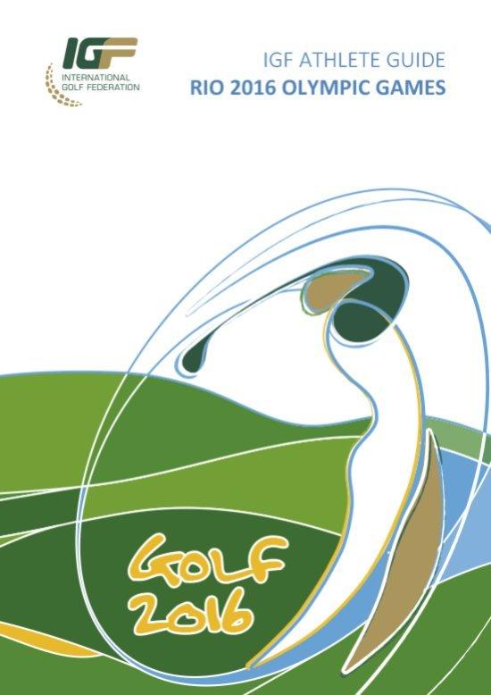 IGF athlete guide : Rio 2016 Olympic Games / International Golf Federation   Fédération internationale de golf