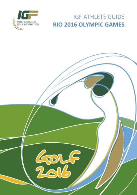 IGF athlete guide : Rio 2016 Olympic Games / International Golf Federation | International Golf Federation