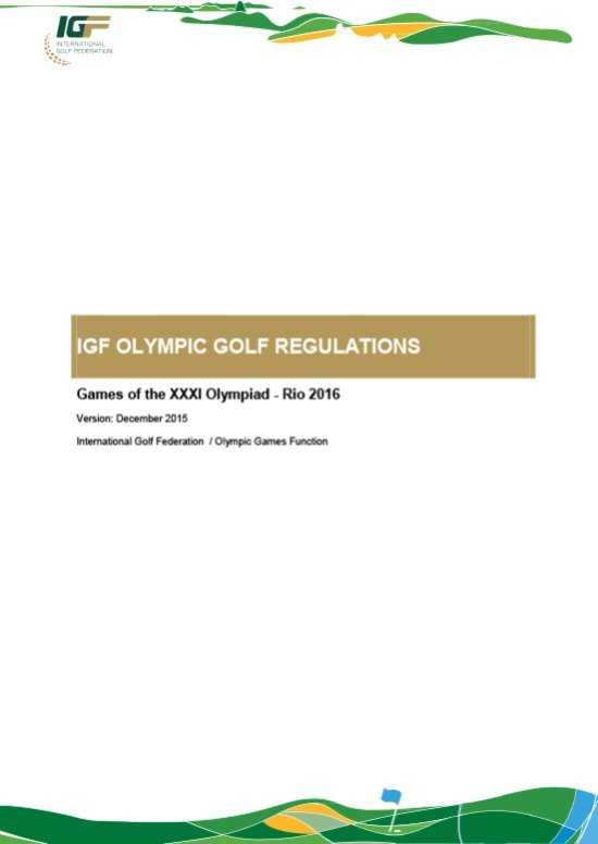 IGF Olympic golf regulations : Games of the XXXI Olympiad - Rio 2016 / International Golf Federation | International Golf Federation