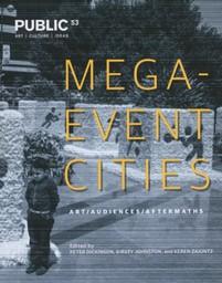 Mega-event cities : art, audiences, aftermaths / ed. by Peter Dickinson... [et al.] |
