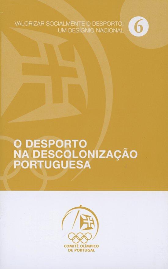 O desporto na descolonização portuguesa / Vitor Serpa | Serpa, Vitor