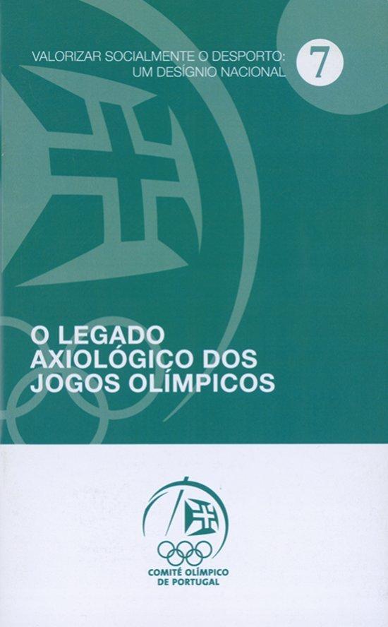 O legado axiológico dos Jogos Olímpicos / Alberto Monteiro... [et al.]   Monteiro, Alberto