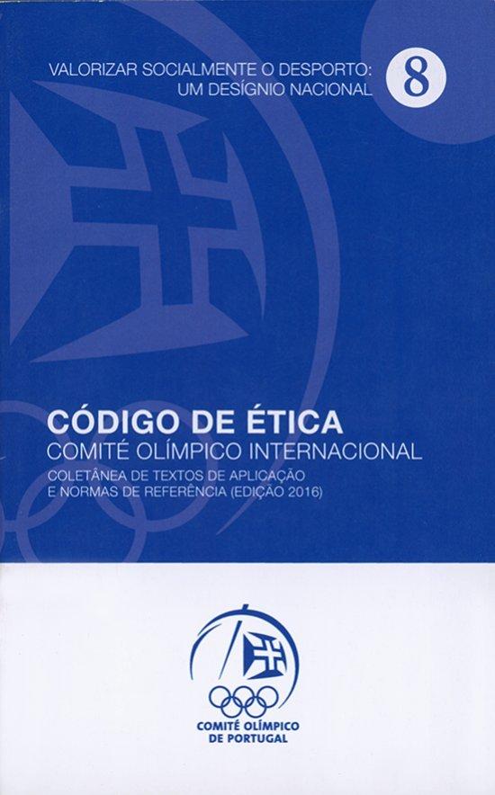 Código de ética : coletânea de textos de aplicação e normas de referência / Comité Olímpico Internacional   International Olympic Committee