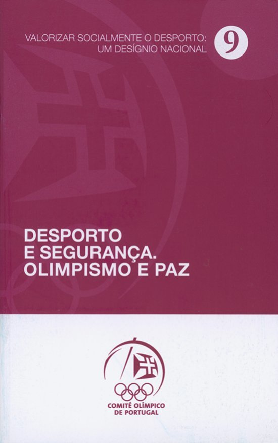 Desporto e segurança olimpísmo e paz / Pedro De Pezarat Correia   De Pezarat Correia, Pedro