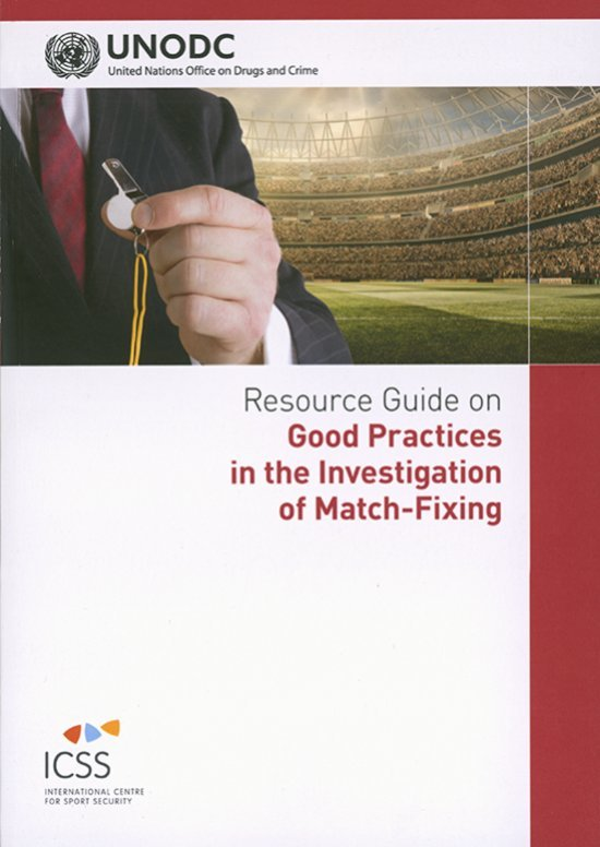 Resource guide on good practices in the investigation of match-fixing / United Nations Office on Drugs and Crime (Vienna) | Nations Unies. Office contre la drogue et le crime