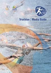 Triathlon media guide : Rio 2016 / International Triathlon Union | International Triathlon Union