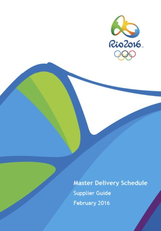 Master delivery schedule : supplier guide / Organising Committee for the Olympic and Paralympic Games in Rio in 2016 | Jeux olympiques d'été. Comité d'organisation. 31, 2016, Rio de Janeiro