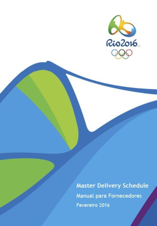 Master delivery schedule : manual para fornecedores / Comitê Organizador dos Jogos Olímpicos e Paralímpicos Rio 2016 | Jeux olympiques d'été. Comité d'organisation. 31, 2016, Rio de Janeiro