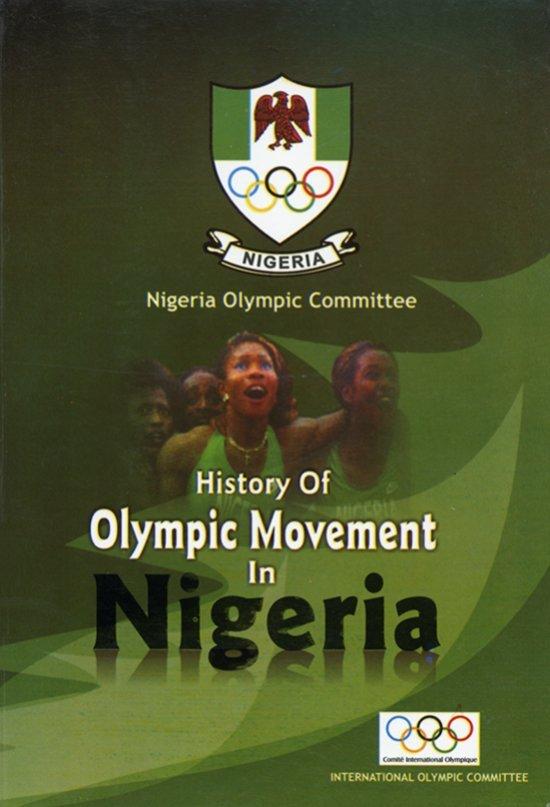 History of Olympic Movement in Nigeria / Amos Tinuayo Oduyale, Kanayo Onyiliogwu, Olutola Oduyale | Onyiliogwu, Kanayo