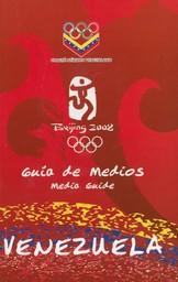Venezuela : guía de medios : Beijing 2008 = Venezuela : media guide : Beijing 2008 / Comité Olímpico Venezolano | Comité Olímpico Venezolano