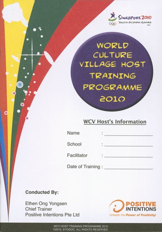 World culture village host training programme 2010 : Singapore 2010 Youth Olympic Games / Singapore Youth Olympic Games Organising Committee | Summer Youth Olympic Games. Organizing Committee. 1, 2010, Singapour