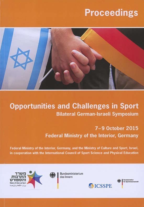 Opportunities and challenges in sport : bilateral German-Israeli symposium : proceedings / Federal ministry of the interior (Germany) | Conseil international pour l'éducation physique et la science du sport