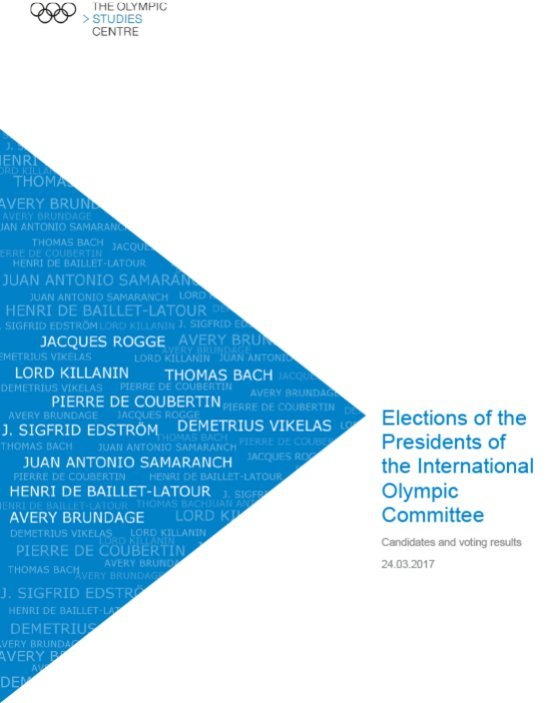 Elections of the Presidents of the International Olympic Committee : candidates and voting results / The Olympic Studies Centre | Centre d'Études Olympiques (Lausanne)