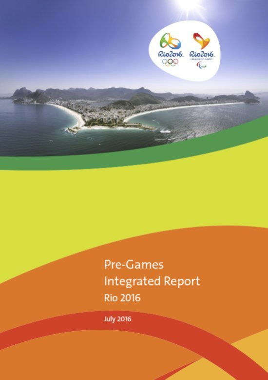 Pre-Games integrated report : Rio 2016 / Rio 2016 Organising Committee for the Olympic and Paralympic Games   Jeux olympiques d'été. Comité d'organisation. 31, 2016, Rio de Janeiro